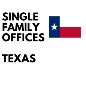 List of Single Family Offices in Texas | Investment Details, Database