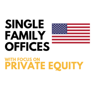 List of Private Equity Single Family Offices United States (US) | Investment Details, Database