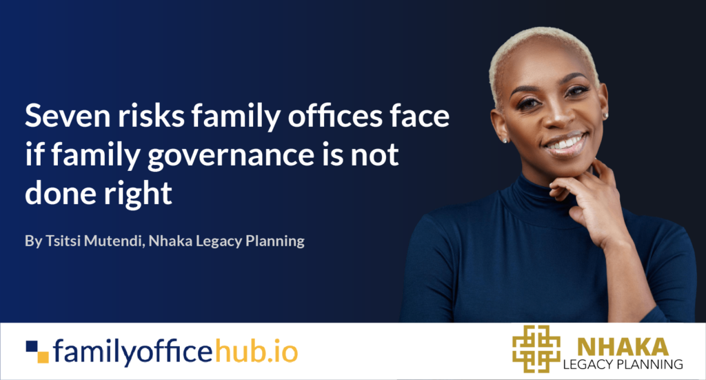 Seven risks family offices face if family governance is not done right
